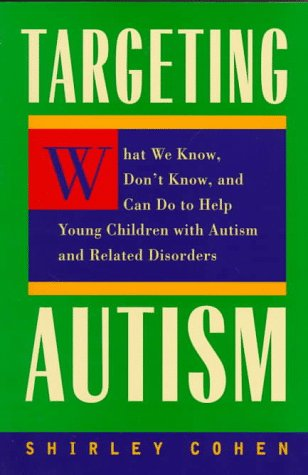 Targeting Autism: What We Know, Don't Know and Can Do to Help Young Children with Autism 9780520213098