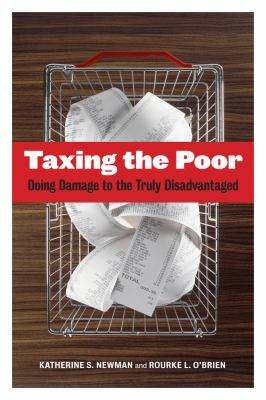 Taxing the Poor: Doing Damage to the Truly Disadvantaged 9780520269675