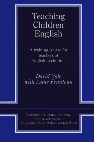 Teaching Children English: A Training Course for Teachers of English to Children 9780521422352