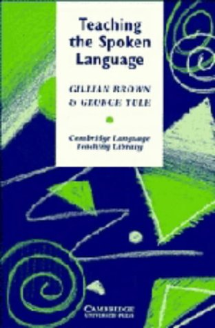 Teaching the Spoken Language: An Approach Based on the Analysis of Conversational English 9780521253772