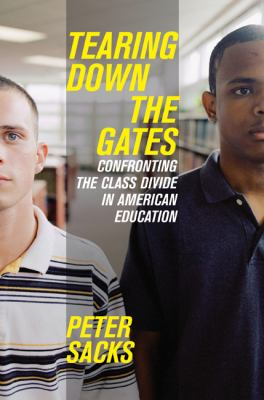 Tearing Down the Gates: Confronting the Class Divide in American Education 9780520245884
