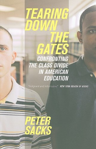 Tearing Down the Gates: Confronting the Class Divide in American Education 9780520261693