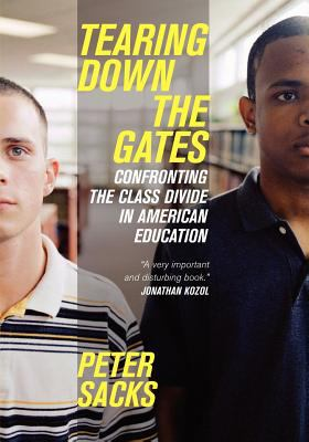 Tearing Down the Gates: Confronting the Class Divide in American Education 9780520902381