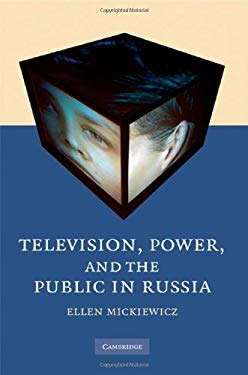 Television, Power, and the Public in Russia 9780521888561