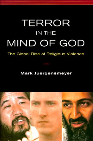 Terror in the Mind of God: The Global Rise of Religious Violence 9780520223011