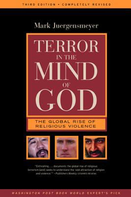 Terror in the Mind of God: The Global Rise of Religious Violence 9780520240117