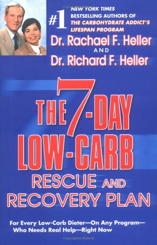 The 7-Day Low- Carb Rescue and Recovery Plan: For Every Low-Carb Dieter--On Any Program--Who Needs Real Help--Right Now 9780525948414