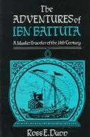 The Adventures of Ibn Battuta, a Muslim Traveler of the Fourteenth Century: A Muslim Traveler of the Fourteenth Century