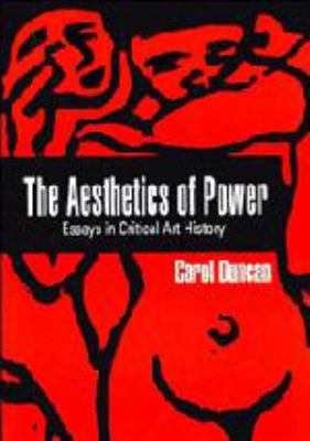 The Aesthetics of Power: Essays in the Critical History of Art 9780521421874