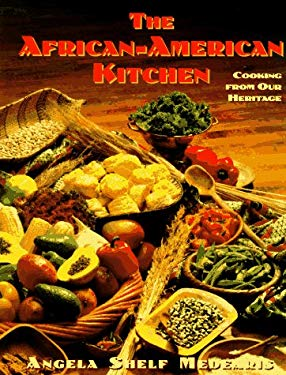 The African-American Kitchen: Cooking from Our Heritage 9780525938347