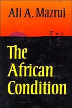 The African Condition: A Political Diagnosis 9780521232654
