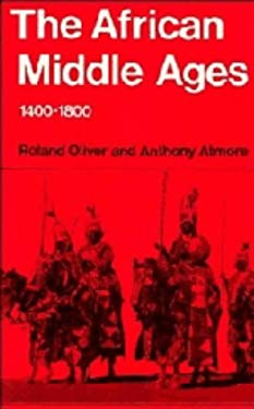 The African Middle Ages, 1400-1800 9780521233019