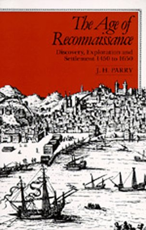 The Age of Reconnaissance: Discovery, Exploration, and Settlement, 1450-1650 9780520042353