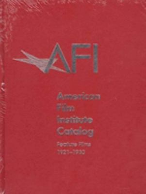 The American Film Institute Catalog of Motion Pictures Produced in the United States: Feature Films, 1921-1930