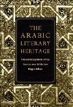 The Arabic Literary Heritage: The Development of Its Genres and Criticism 9780521480666