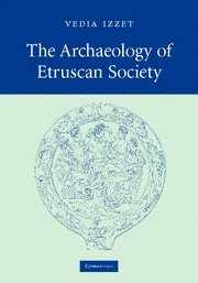 The Archaeology of Etruscan Society 9780521858779