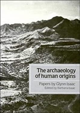 The Archaeology of Human Origins: Papers by Glynn Isaac 9780521365734