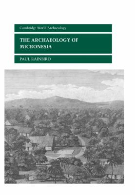 The Archaeology of Micronesia 9780521651882