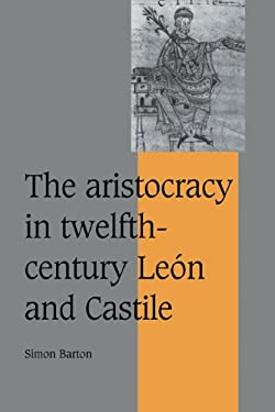 The Aristocracy in Twelfth-Century Le N and Castile