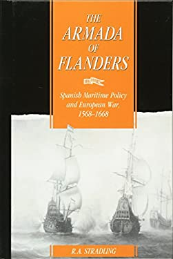 The Armada of Flanders: Spanish Maritime Policy and European War, 1568 1668 9780521405348