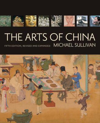 The Arts of China 9780520255685