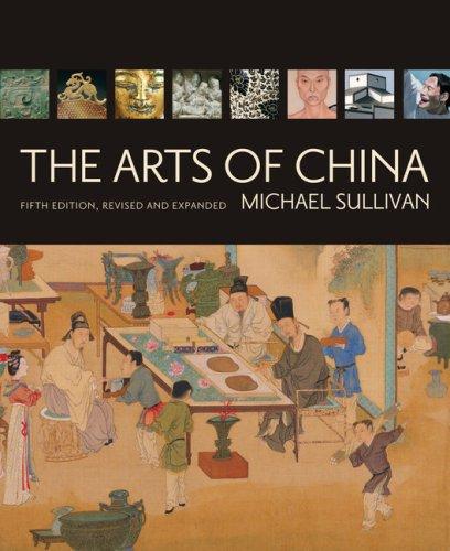 The Arts of China 9780520255692