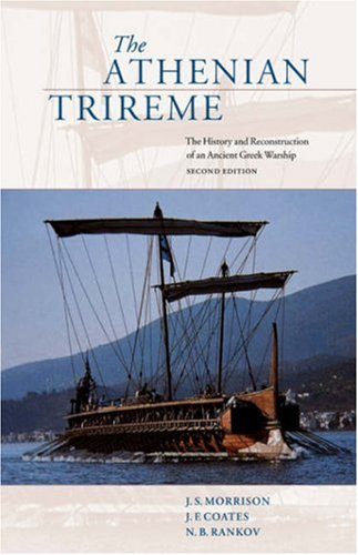 The Athenian Trireme: The History and Reconstruction of an Ancient Greek Warship 9780521564564