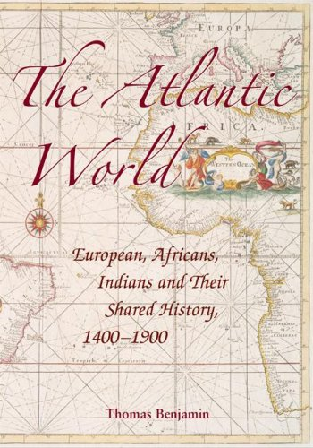 The Atlantic World: Europeans, Africans, Indians and Their Shared History, 1400-1900 9780521616492