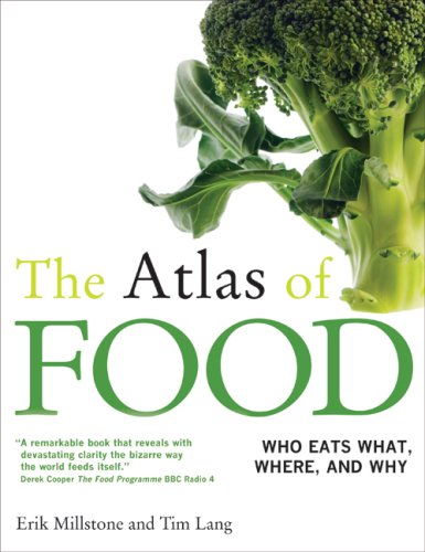 The Atlas of Food: Who Eats What, Where, and Why 9780520254091