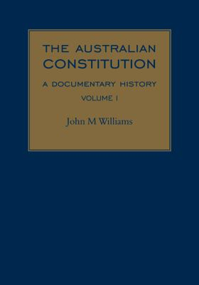 The Australian Constitution: Annotated Source Documents 1880-1901