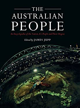The Australian People: An Encyclopedia of the Nation, Its People and Their Origins 9780521807890