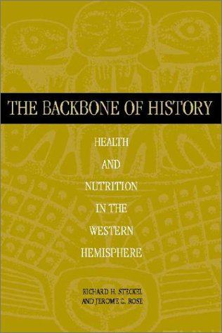 The Backbone of History: Health and Nutrition in the Western Hemisphere 9780521801676
