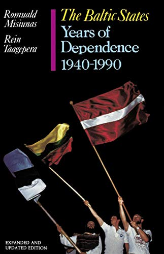 The Baltic States: Years of Dependence, 1940-1990, Expanded and Updated Edition 9780520082281