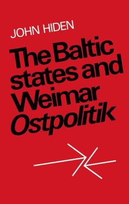 The Baltic States and Weimar Ostpolitik 9780521320375
