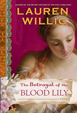 The Betrayal of the Blood Lily 9780525951506