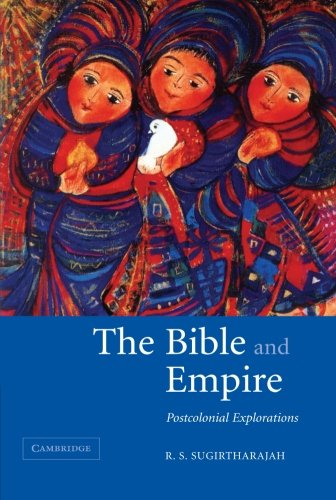 The Bible and Empire: Postcolonial Explorations 9780521531917