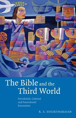 The Bible and the Third World: Precolonial, Colonial and Postcolonial Encounters 9780521005241