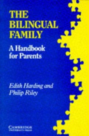 The Bilingual Family: A Handbook for Parents 9780521311946