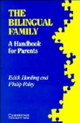 The Bilingual Family: A Handbook for Parents 9780521324182