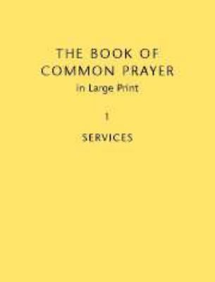 The Book of Common Prayer, Volume 1: Services and Other Material 9780521612449