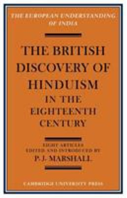 The British Discovery of Hinduism in the Eighteenth Century 9780521092968
