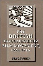 The British Documentary Film Movement, 1926 1946 9780521334792