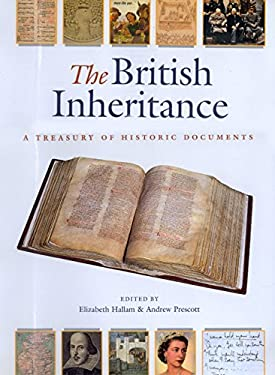 The British Inheritance: A Treasury of Historic Documents 9780520224704