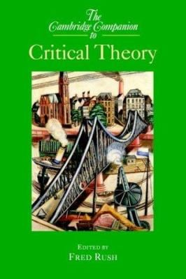 The Cambridge Companion to Critical Theory 9780521816601