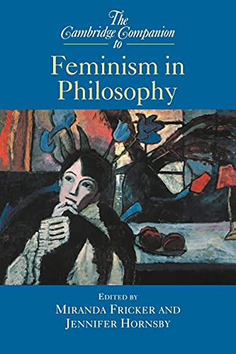 The Cambridge Companion to Feminism in Philosophy 9780521624695