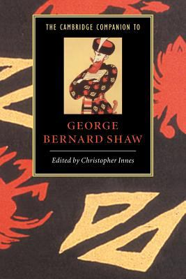 The Cambridge Companion to George Bernard Shaw 9780521566339