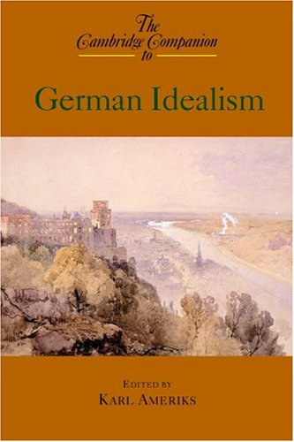 The Cambridge Companion to German Idealism 9780521656955