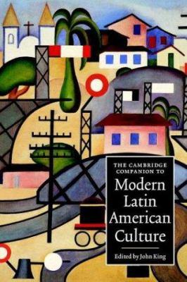 The Cambridge Companion to Modern Latin American Culture 9780521636513