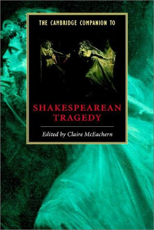 The Cambridge Companion to Shakespearean Tragedy 9780521793599