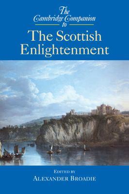The Cambridge Companion to the Scottish Enlightenment 9780521802734